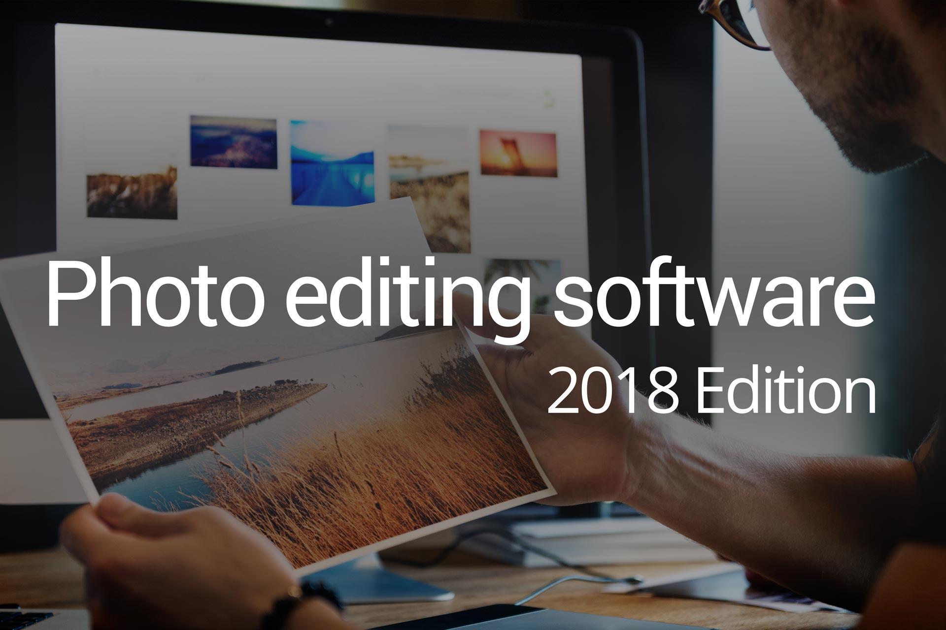 Photo editing software 2018