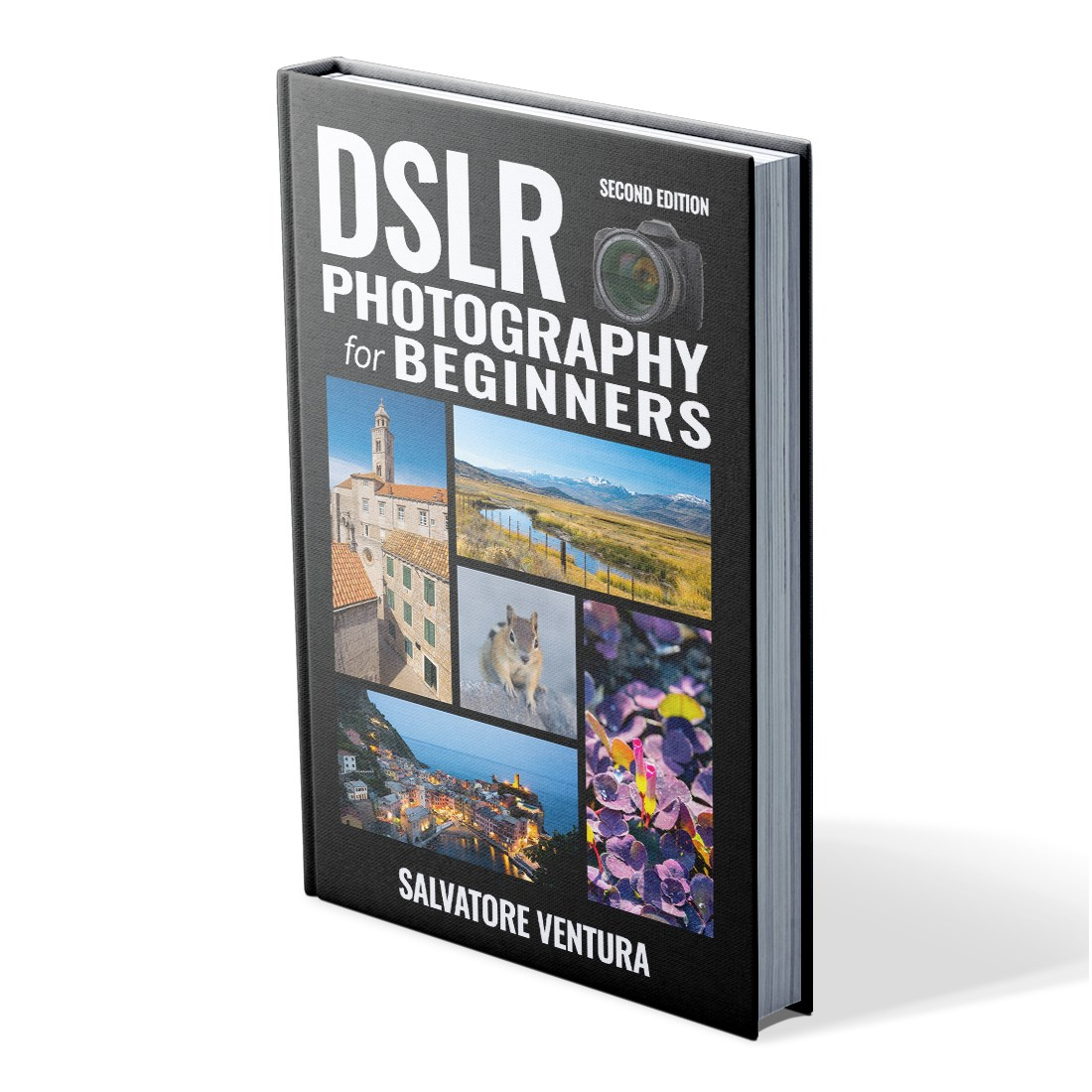 DSLR Photography for Beginners - Salvatore Ventura - Second Edition